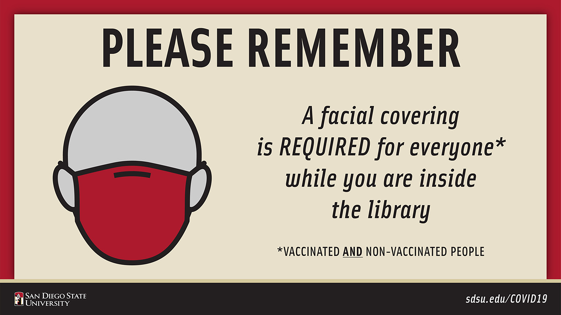 Please remember a facial covering is required for everyone
