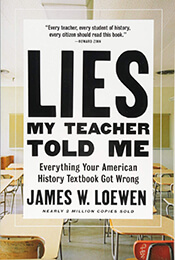 Book Cover of Lies my Teacher Told Me by James Lowen