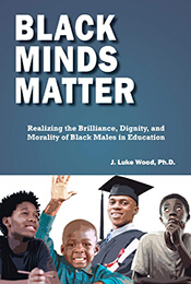 Book Cover of Black Minds Matter by J Luke Wood