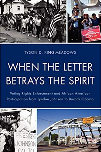 When the letter betrays the spirit: voting rights enforcement and African American participation from LBJ to Obama