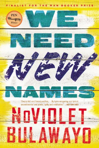 We Need New Names by NoViolet Bulawayo (2013)