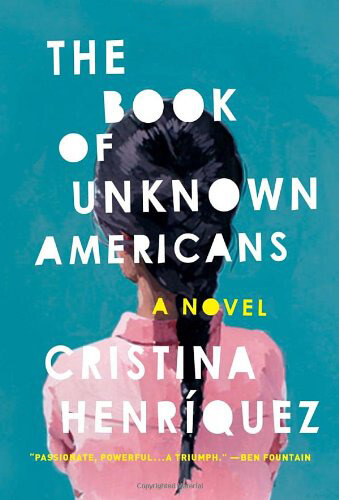 The Book of Unknown Americans by Cristina Henríquez (2014)