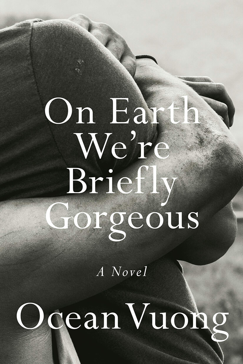 On Earth We're Briefly Gorgeous by Ocean Vuong (2019)