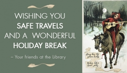wishing you safe travels and a wonderful holiday break