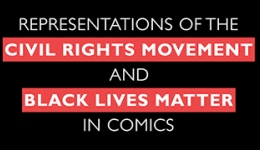 Representations of the Civil Rights Movement and Black Lives Matter in Comics
