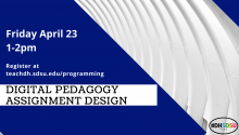 Digital Humanities Workshop Flyer: Digital Pedagogy Assignment Design
