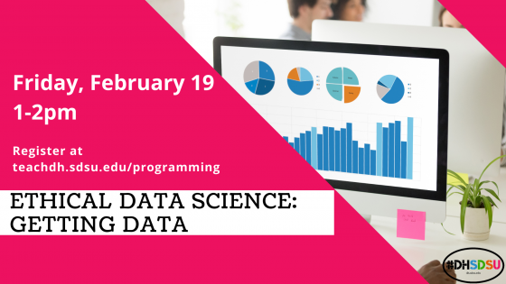 Digital Humanities Workshop Flyer: Ethical Data Science: Getting Data