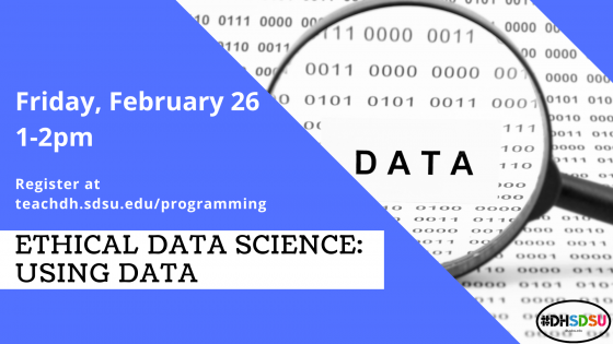 Digital Humanities Workshop Flyer: Ethical Data Science: Using Data