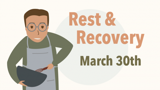 Rest & Recovery March 30th