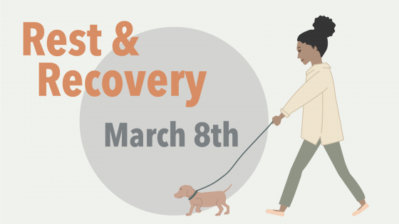 Rest & Recovery March 8th
