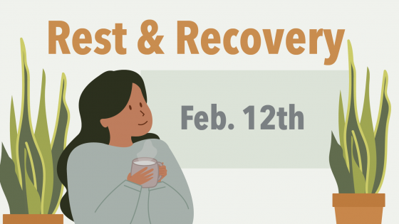 rest & recovery Feb 12th