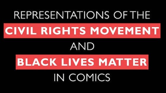 Title text in black and red: Representations of the Civil Rights Movement and Black Lives Matter in Comics