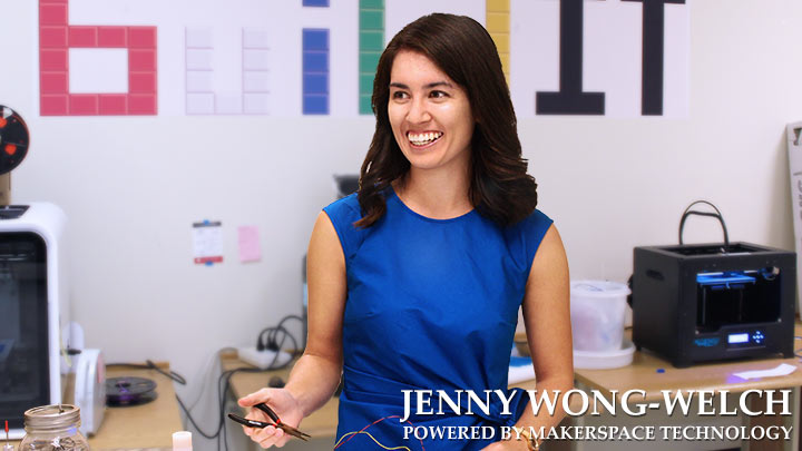 jenny wong-welch powered by makerspace tech